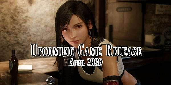 Upcoming Game Release: April 2020