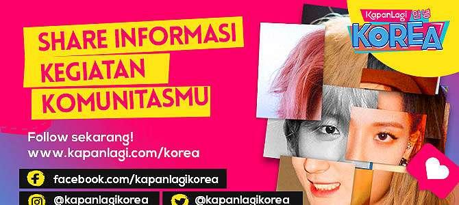 Cuma di KapanLagi Korea Kamu Bisa Sharing Informasi Kegiatan Komunitasmu GRATIS!.